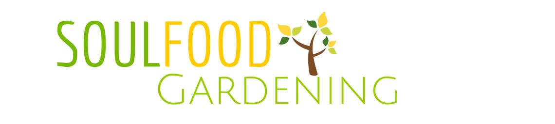Soul Food Gardening